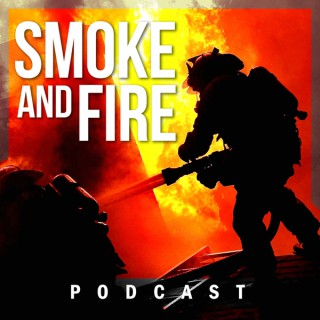 Smoke and Fire Podcast