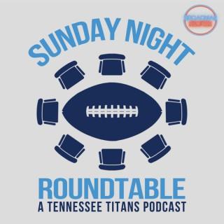 Sunday Night Roundtable