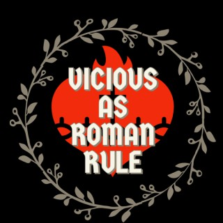 Vicious as Roman Rule
