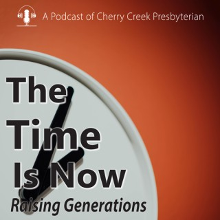 The Time is Now - Raising Generations