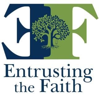 Entrusting The Faith