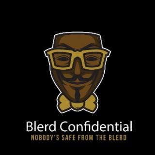 Blerd Confidential