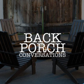 Back Porch Conversations
