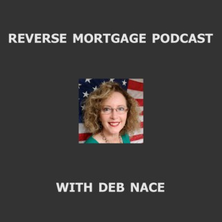 Reverse Mortgage Podcast with Deb Nance