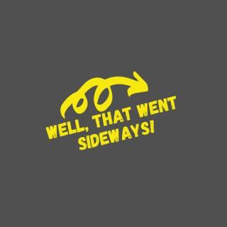 Well, That Went Sideways!