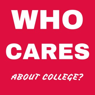 Who Cares About College?