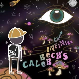 Caleb Beck's Infinite Trip