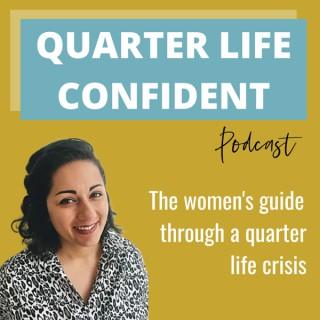 Quarter Life Confident