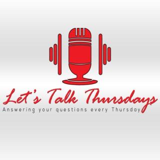 Let's Talk Thursdays