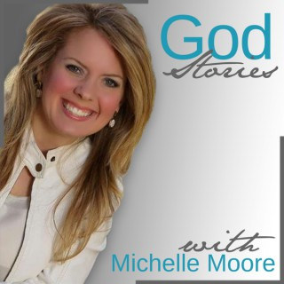 God Stories with Michelle Moore