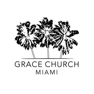 Grace Church Miami - Sermons
