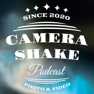 Camera Shake Photography Podcast