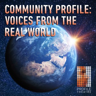 Community Profile: Voices From The Real World