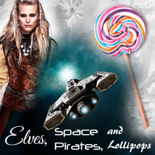 Elves, Space Pirates and Lollipops