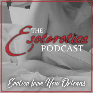 Esoterotica, Erotica from New Orleans