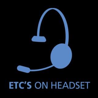 ETC's On Headset