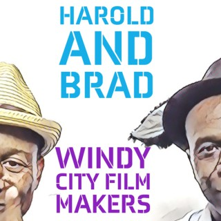Harold and Brad: Windy City Film Makers