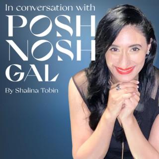 In Conversation with PoshNoshGal
