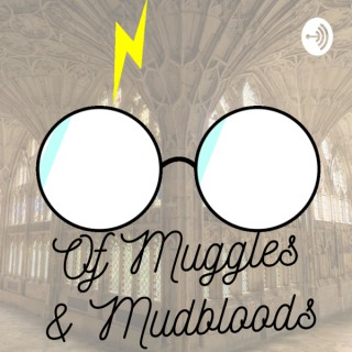 Of Muggles and Mudbloods: A Harry Potter podcast