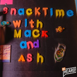 Snacktime with Mack and Ash Podcast