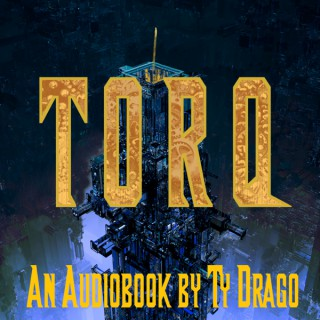TORQ: An Audiobook by Ty Drago