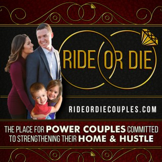 RIDE OR DIE MARRIAGE | BUSINESS | LIFE