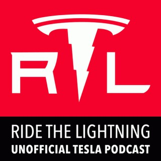 Ride the Lightning: Tesla Motors Unofficial Podcast