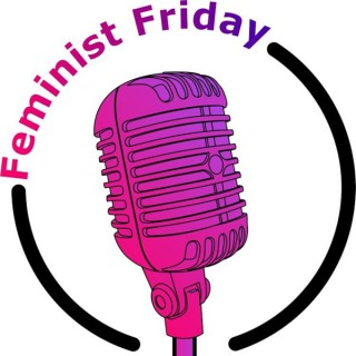 #FeministFridays