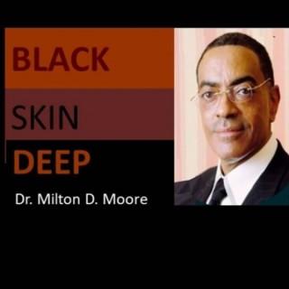 Black Skin Deep