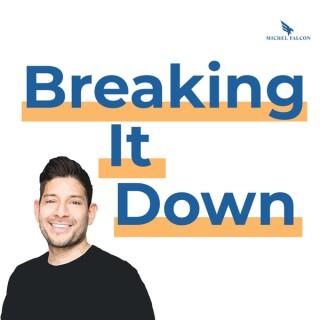 Breaking It Down With Michel Falcon