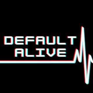 Default Alive