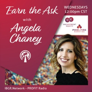 Earn the Ask with Angela Chaney