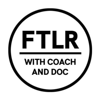 From The Locker Room: With Coach and Doc - #FTLRPod