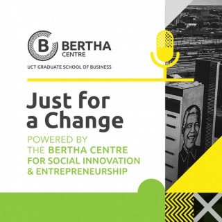 Just for a change powered by the Bertha Centre for Social Innovation and Entrepreneurship.