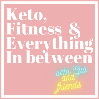 Keto, Fitness and Everything In between