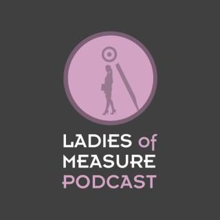 Ladies of Measure Podcast