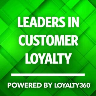Leaders in Customer Loyalty, Powered by Loyalty360