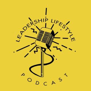 Leadership Lifestyle Podcast