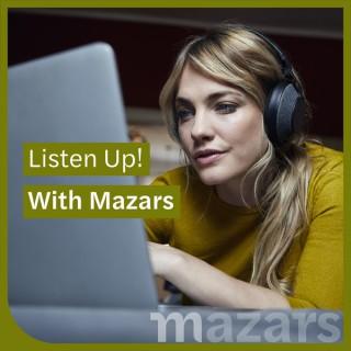 Listen Up! With Mazars