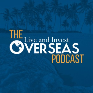 Live And Invest Overseas Podcast
