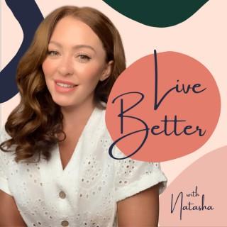 Live Better With Natasha