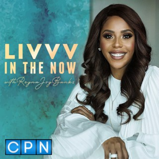 LIVVV IN THE NOW with Reyna Joy Banks