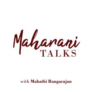 Maharani Talks