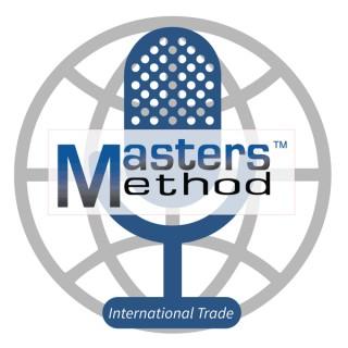 Masters Method International Trade Podcast