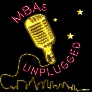 MBAs Unplugged