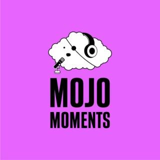 Mojo Moments
