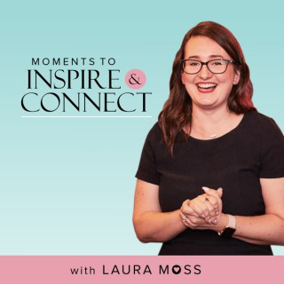 Moments to Inspire and Connect podcast