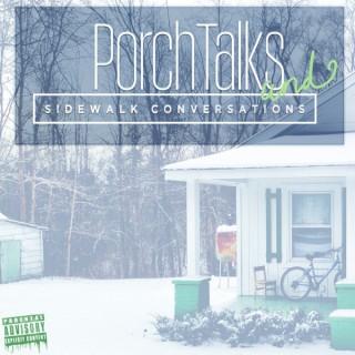 PORCHTALKS AND SIDEWALK CONVERSATIONS