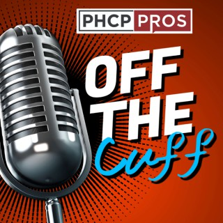 PHCPPros: Off the Cuff
