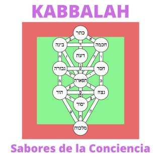 Kabbalah: Los Sabores de la Conciencia
